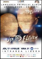 UPTOELEVEN lanseaza primul album din cariera la Colectiv