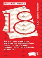 ARCUB 18 ani - 18 ani de activitate, 18 zile de evenimente