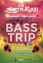 BASS TRIP cu DJ Oldskull @ Sensation Club