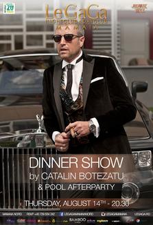 Dinner Show by Catalin Botezatu @ Le Gaga Mamaia