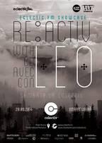 RE:ACTIV cu LEO @ Colectiv