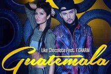 Like Chocolate feat. F. Charm - Guatemala (piesa noua)