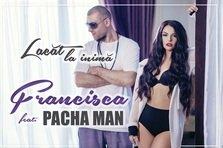 Francisca feat. Pacha Man - Lacat la inima (videoclip nou)