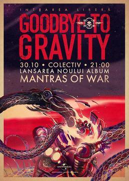 "CONCERT: Goodbye To Gravity: Lansare ""Mantras of War"" la Club Colectiv"