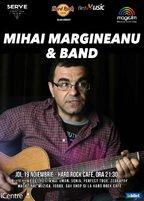 CONCERT: Mihai Margineanu & Band canta la Hard Rock Cafe