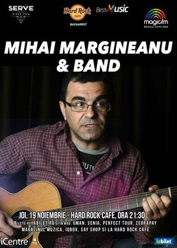 CONCERT: Mihai Margineanu & Band canta la Hard Rock Cafe
