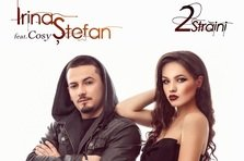 Irina Stefan & Cosy - 2 Straini (videoclip nou)