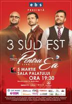 """""""Pentru ea"""" - concert 3 Sud Est la Sala Palatului"""