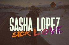 Sasha Lopez feat Evan – Sick Love (piesa noua)