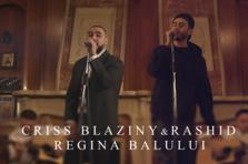 Criss Blaziny & Rashid - Regina Balului (videoclip nou)