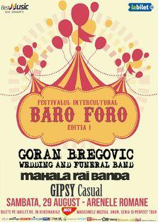 """Goran Bregovic canta la prima editie a festivalului intercultural """"Baro Foro"""""""