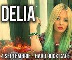 CONCERT: Delia & Live Band la Hard Rock Cafe