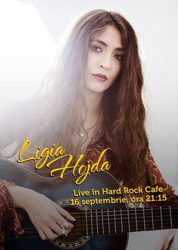 CONCERT: Ligia Hojda la Hard Rock Cafe!