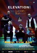 CONCERT: Jazz Syndicate Live Sessions prezinta ELEVATION feat. Lucian Ban