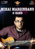CONCERT: Mihai Margineanu & Band revin la Hard Rock Cafe