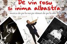 Concert de vin rosu si inima albastra