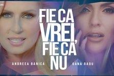 Andreea Banica feat. Oana Radu - Fie ca vrei, fie ca nu (piesa noua)