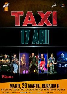 CONCERT: Taxi aniverseaza 17 ani @ Beraria H