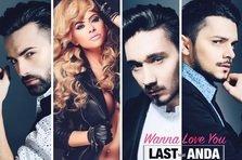 Anda Adam & Last Night - Wanna Love You (videoclip nou)