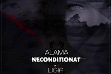 Alama feat. Ligia - Neconditionat (piesa noua)