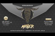 CONCURS: Castiga doua invitatii duble la Matador @ We Want Techno 6