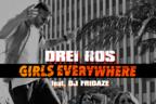 Drei Ros - Girls Everywhere feat. DJ Fridaze (videoclip explicit)