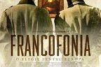 CONCURS: Castiga doua invitatii duble la premiera filmului FRANCOFONIA