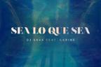 DJ Sava feat. Carine - Sea Lo Que Sea (videoclip nou)
