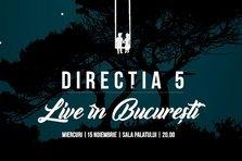 """directia 5 revine """"LIVE in Bucuresti"""" pe 15 noiembrie 2017"""