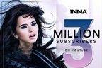 Inna – 3 milioane de abonati pe propriul canal de YouTube