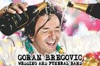 CONCURS: Castiga o invitatie pentru doua persoane la concertul Goran Bregovic de la Arenele Romane
