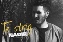 Nadir - Te strig (piesa noua)