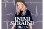 Delia Rus - Inimi straine (piesa noua)