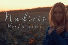 Nadiris - Vorba vine (videoclip artist nou)