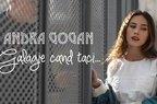 Andra Gogan - Galagie cand taci (videoclip nou)