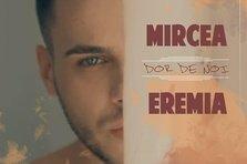 Mircea Eremia - Dor de noi (videoclip  nou)