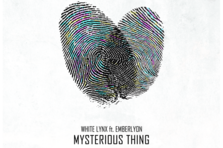 White Lynx feat. Emberlyon - Mysterious Thing (videoclip nou)