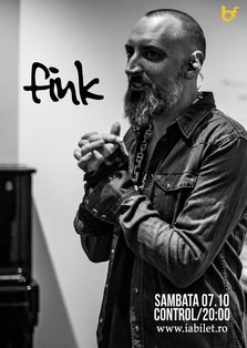 CONCERT: FINK revine la Bucuresti @ Club Control