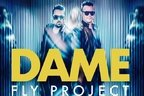 Fly Project - Dame (videoclip nou)