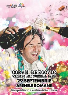 Goran Bregovic in concert la Bucuresti pe 29 septembrie