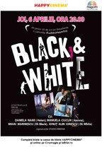 BLACK & WHITE - o comedie fulminanta la Happy Cinema
