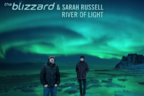 Piesa trance a saptamanii: The Blizzard & Sarah Russell - River of Light