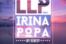 LLP feat. Irina Popa - My Remedy (piesa noua)