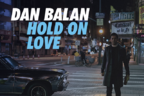 Dan Balan - Hold On Love (videoclip nou)