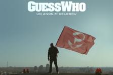 Guess Who - Un anonim celebru (videoclip nou)