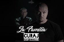 La Familia feat. Connect-R - Curaj (videoclip nou)