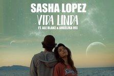 Sasha Lopez - Vida Linda ft Ale Blake & Angelika Vee (videoclip nou)