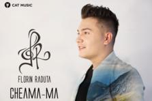 Florin Raduta - Cheama-ma (piesa noua)