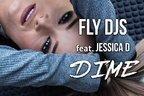 Fly DJs feat. Jessica D - Dime (piesa noua)