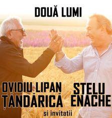 Stelu Enache si Ovidiu Lipan Tandarica – concert special la Teatrul National Bucuresti